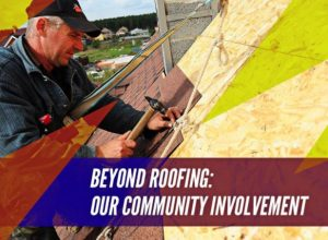 Beyond Roofing: Our Community Involvement
